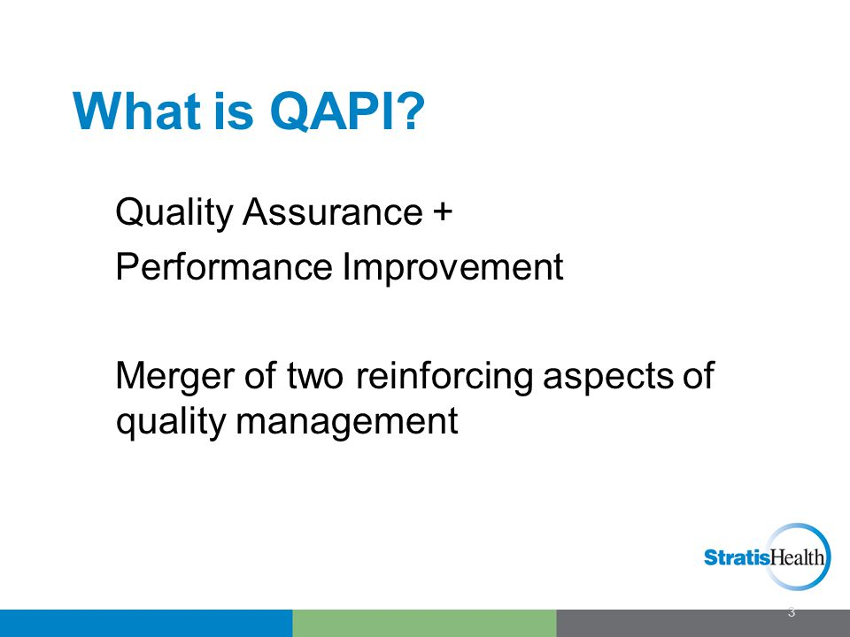 Quality Assurance (QA) Has common focus in LTC Aims at assuring a certain level of performance Tends to be more retrospective Looks for variation