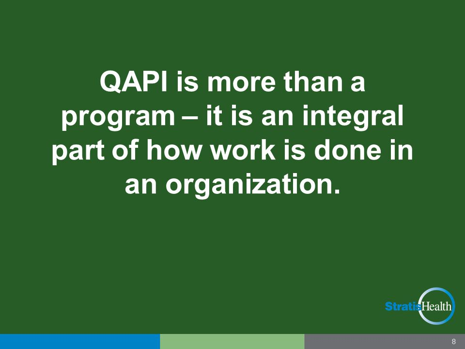 Five Elements of QAPI Design and Scope Leadership & Governance Feedback, Data Systems & Monitoring Performance Improvement Projects (PIPs) Systematic Analysis & Systemic Action 9