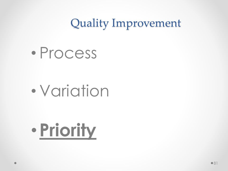 81 Quality Improvement Process Variation Priority