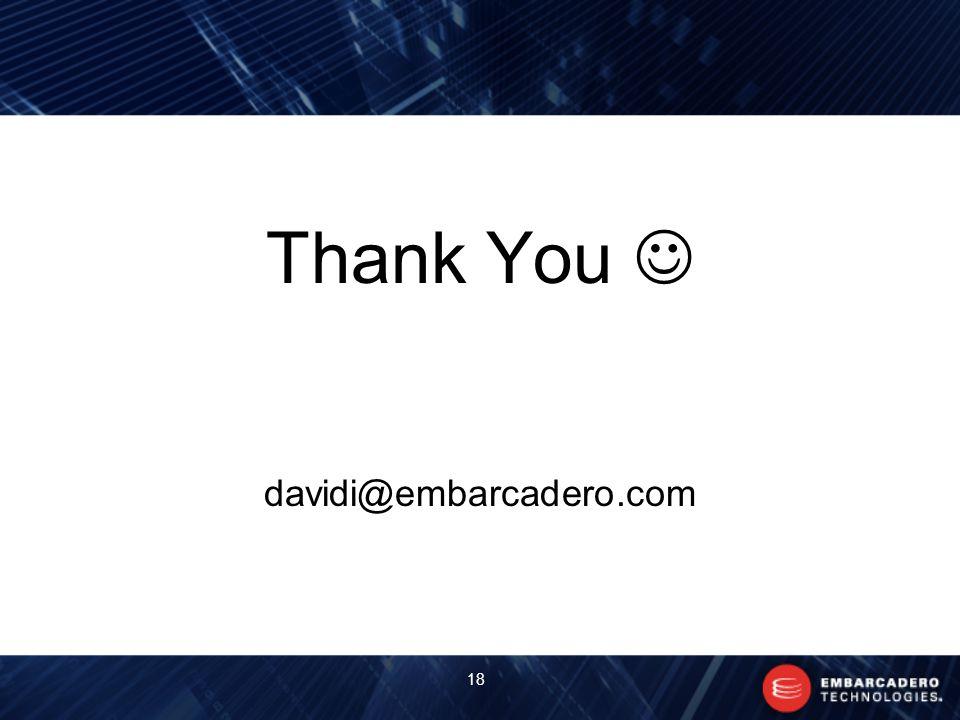 Thank You davidi@embarcadero.com 18