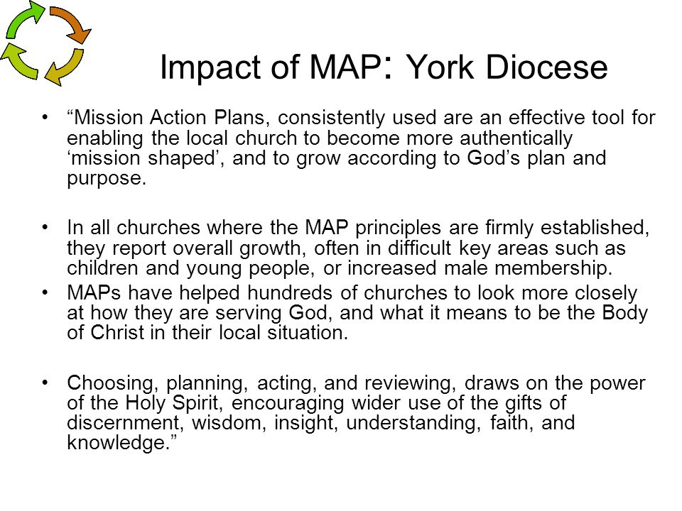 """Impact of MAP : York Diocese """"Mission Action Plans, consistently used are an effective tool for enabling the local church to become more authentically"""