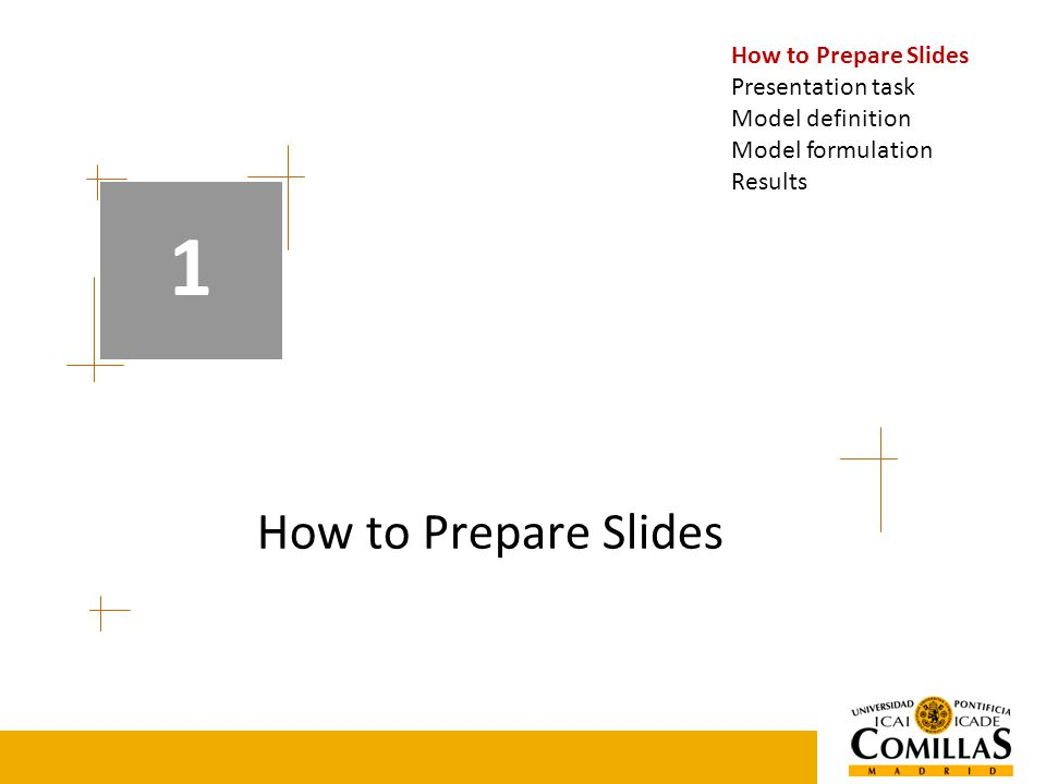 How to Prepare Slides 1 Presentation task Model definition Model formulation Results