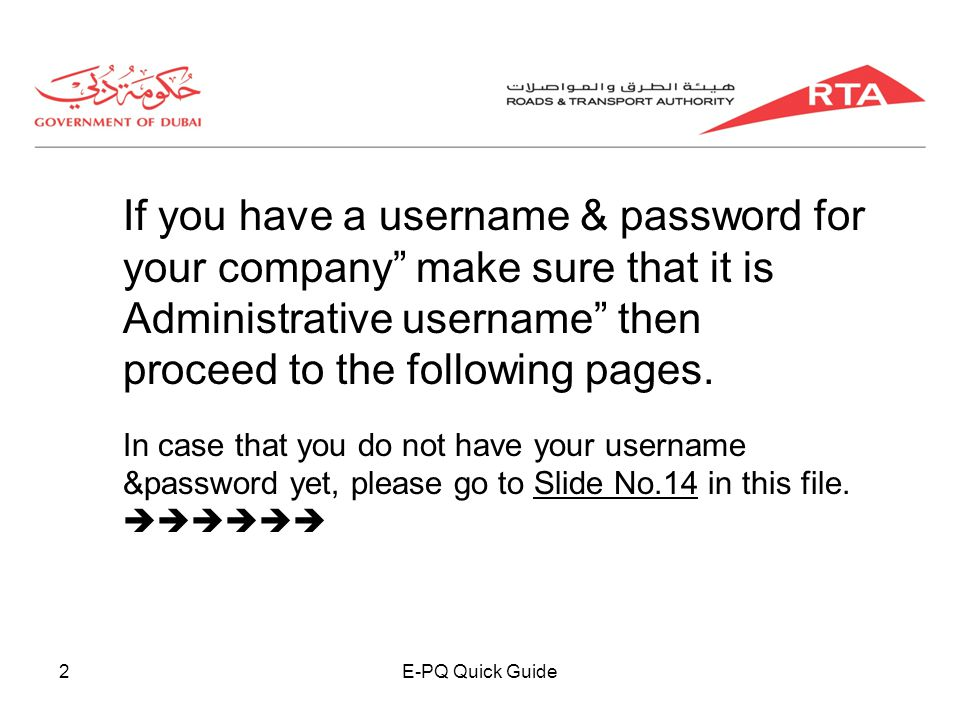 E-PQ Quick Guide2 If you have a username & password for your company make sure that it is Administrative username then proceed to the following pages.