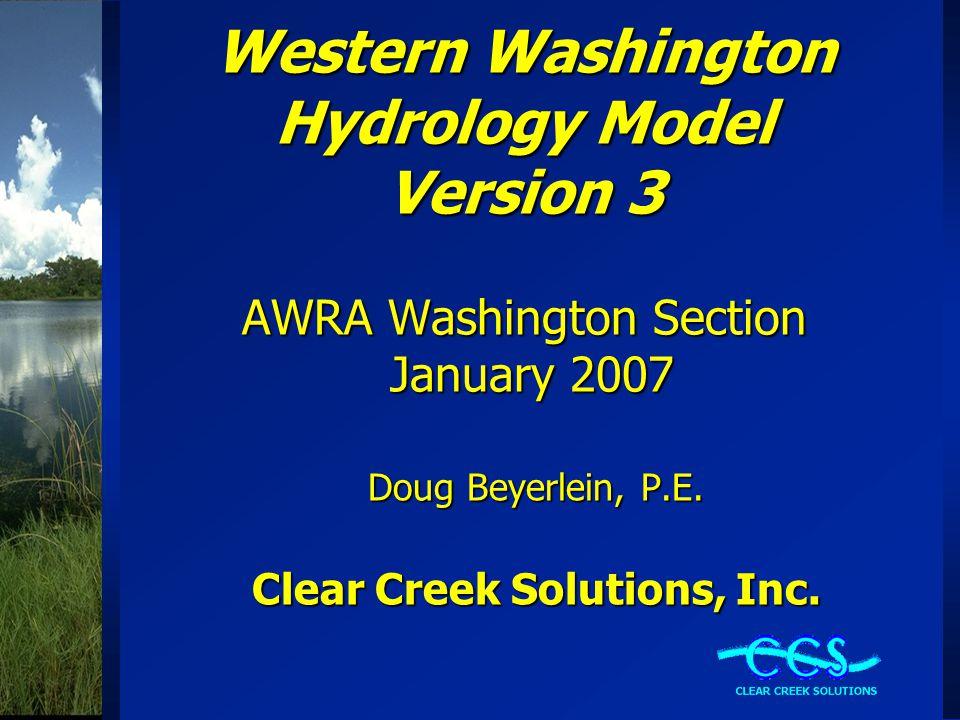 Western Washington Hydrology Model Version 3 AWRA Washington Section January 2007 Doug Beyerlein, P.E.