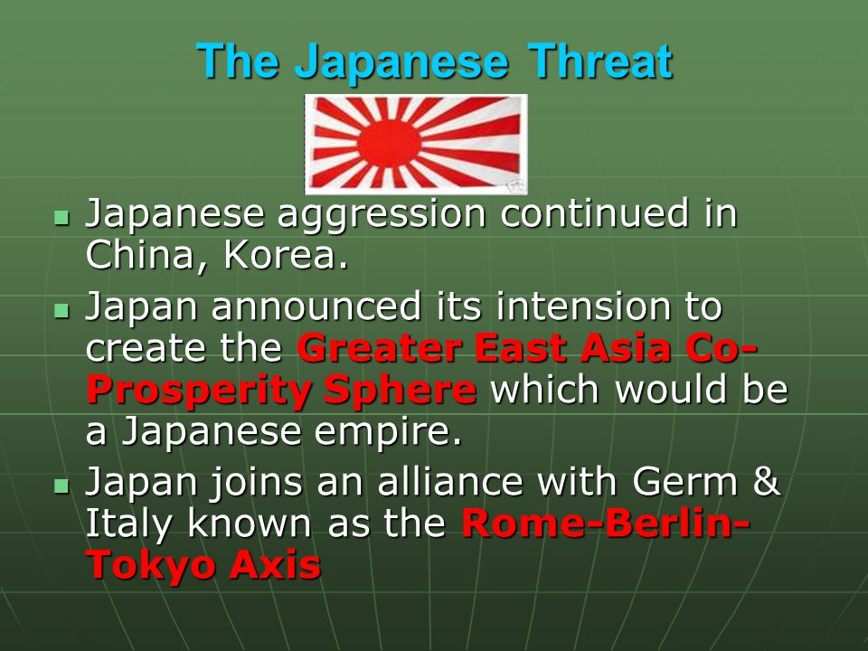The Japanese Threat Japanese aggression continued in China, Korea.