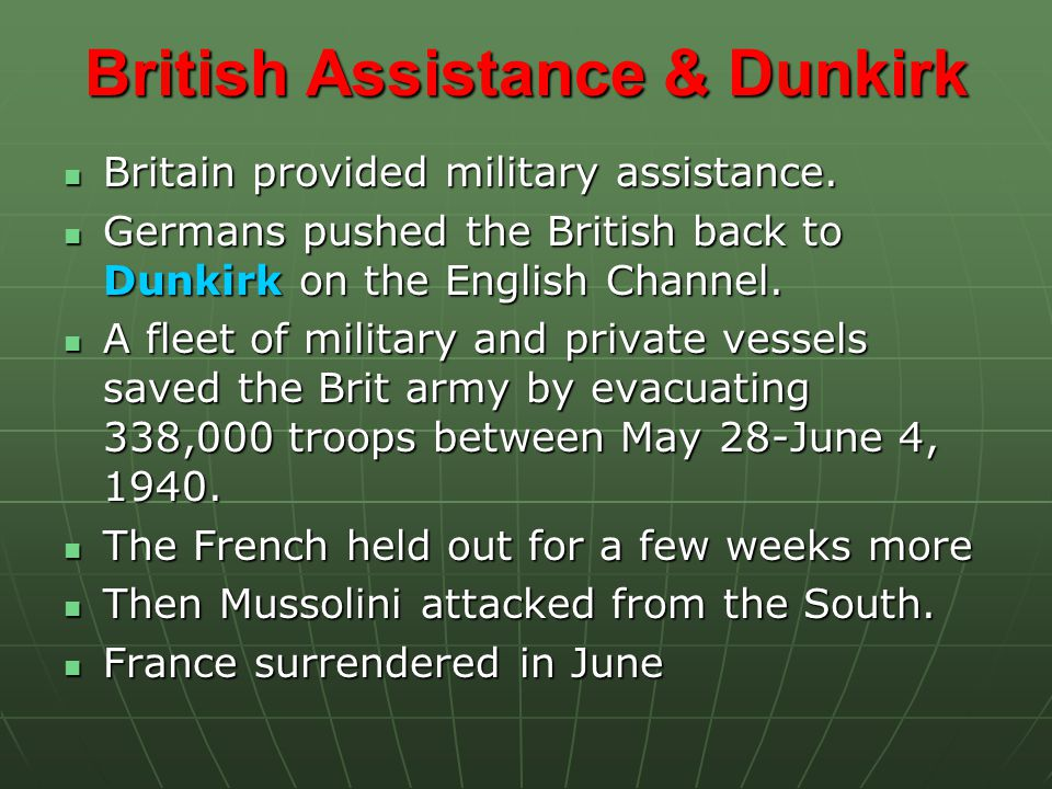 British Assistance & Dunkirk Britain provided military assistance.