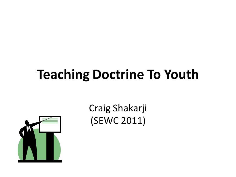 Teaching Doctrine To Youth Craig Shakarji (SEWC 2011)