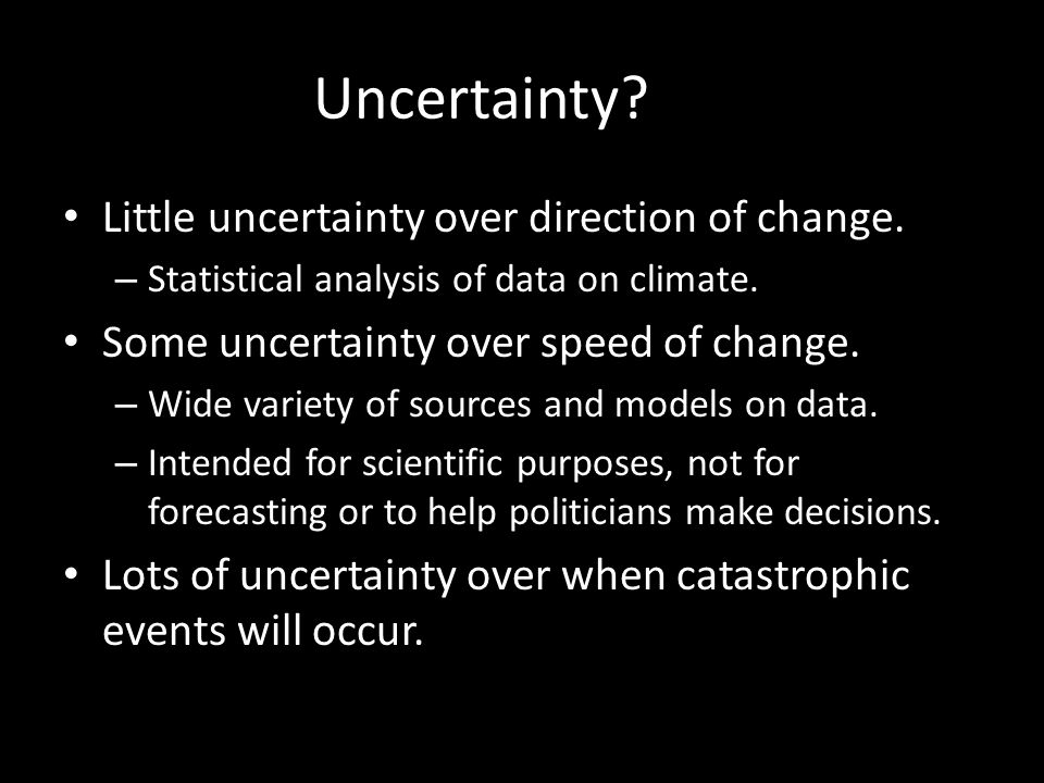 Uncertainty.Little uncertainty over direction of change.