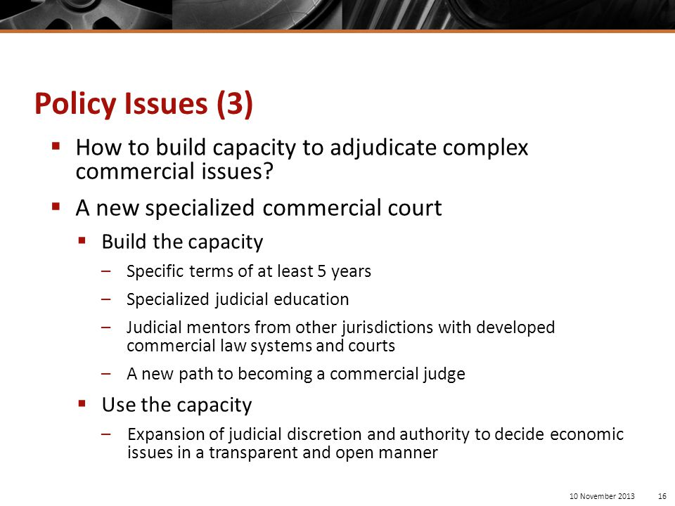  How to build capacity to adjudicate complex commercial issues.