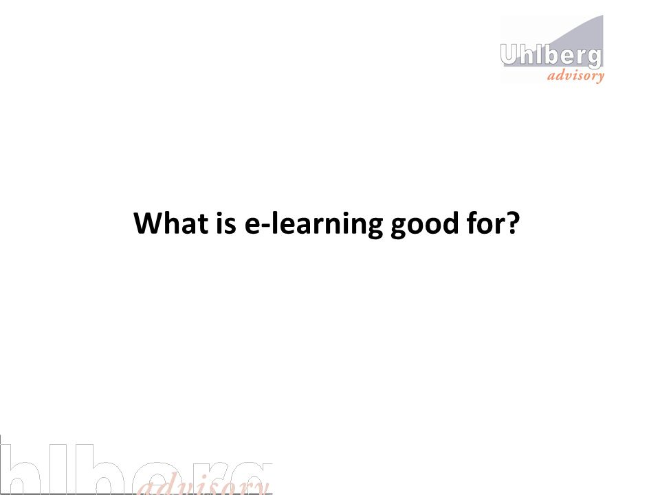 What is e-learning good for?