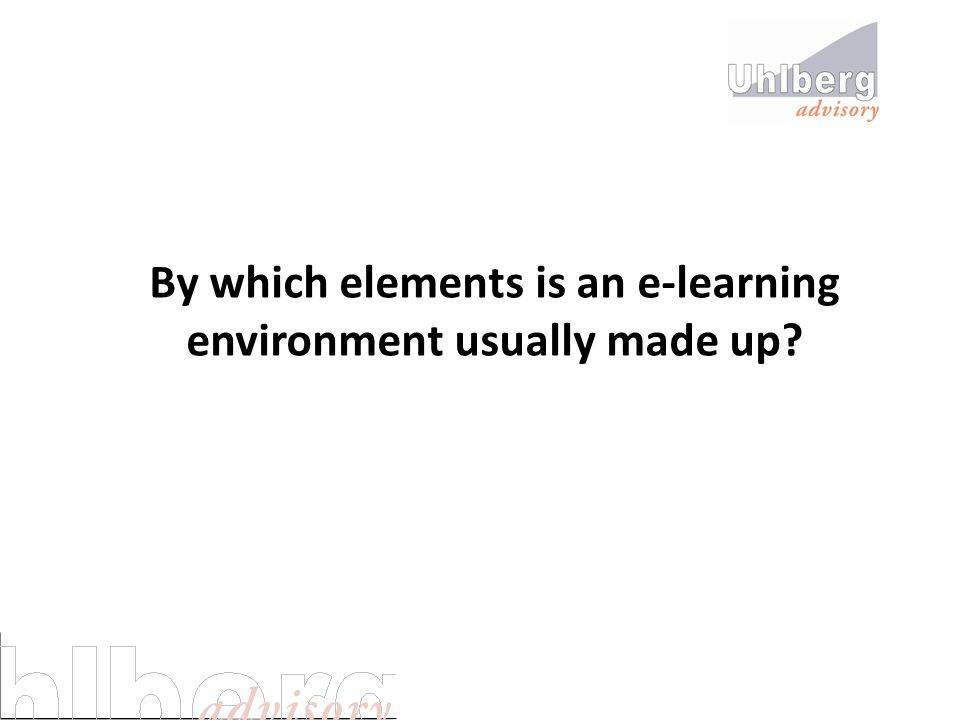 By which elements is an e-learning environment usually made up