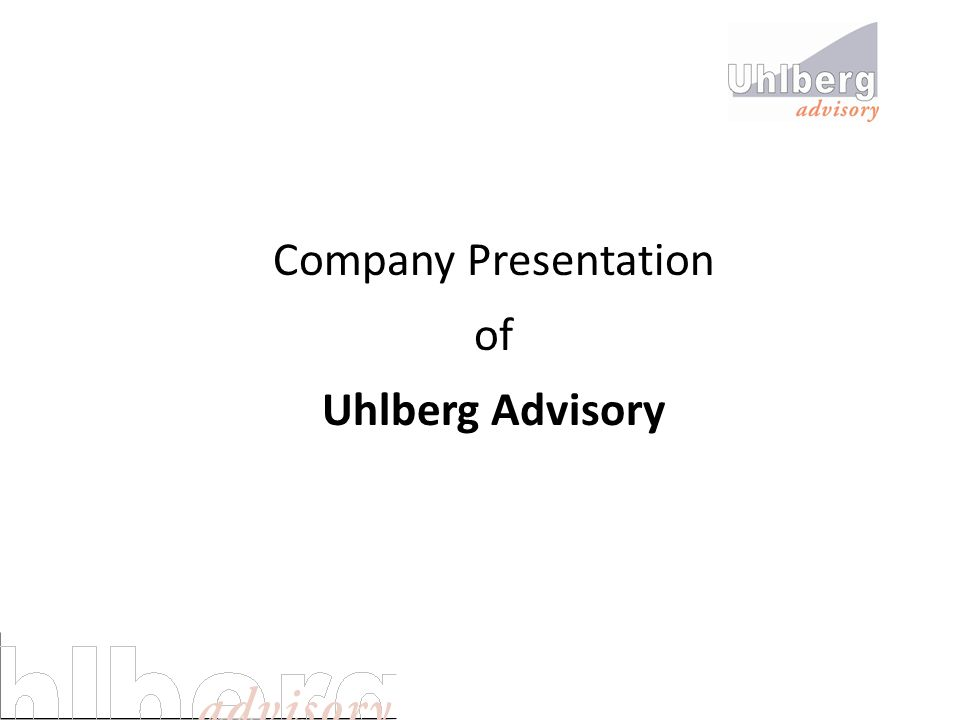 Company Presentation of Uhlberg Advisory