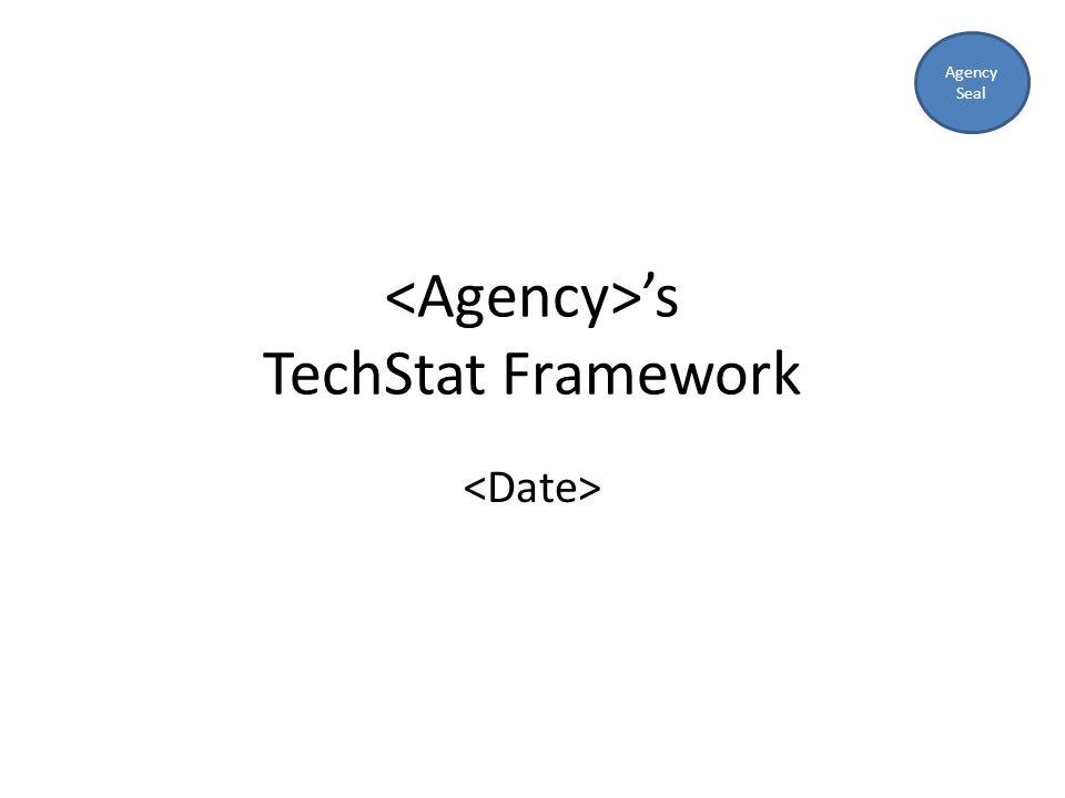 's TechStat Framework Agency Seal