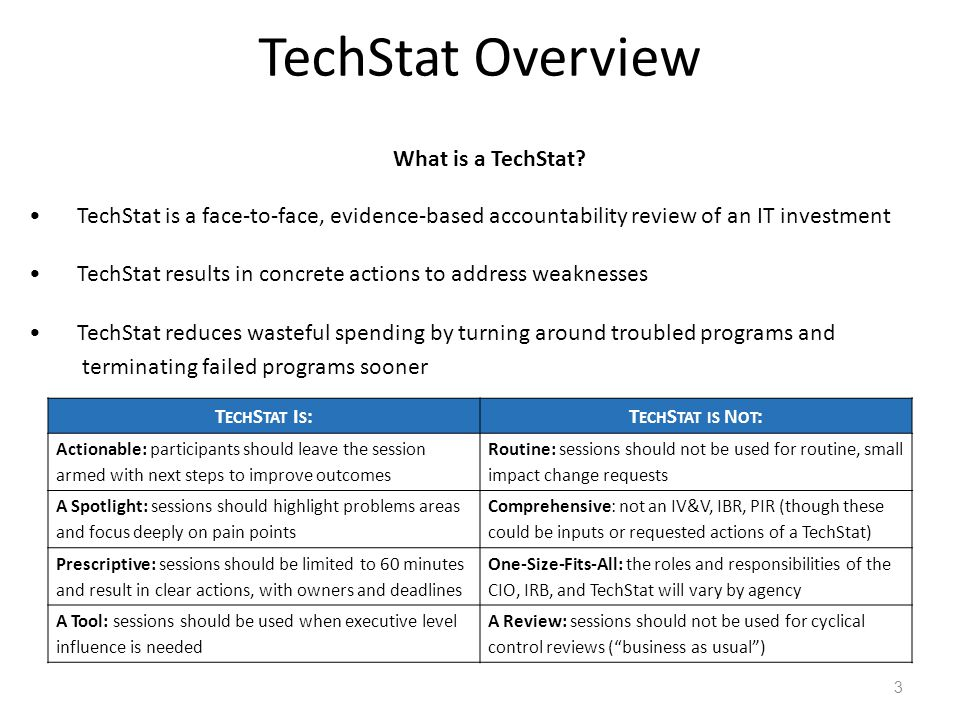 TechStat Overview 3 What is a TechStat.