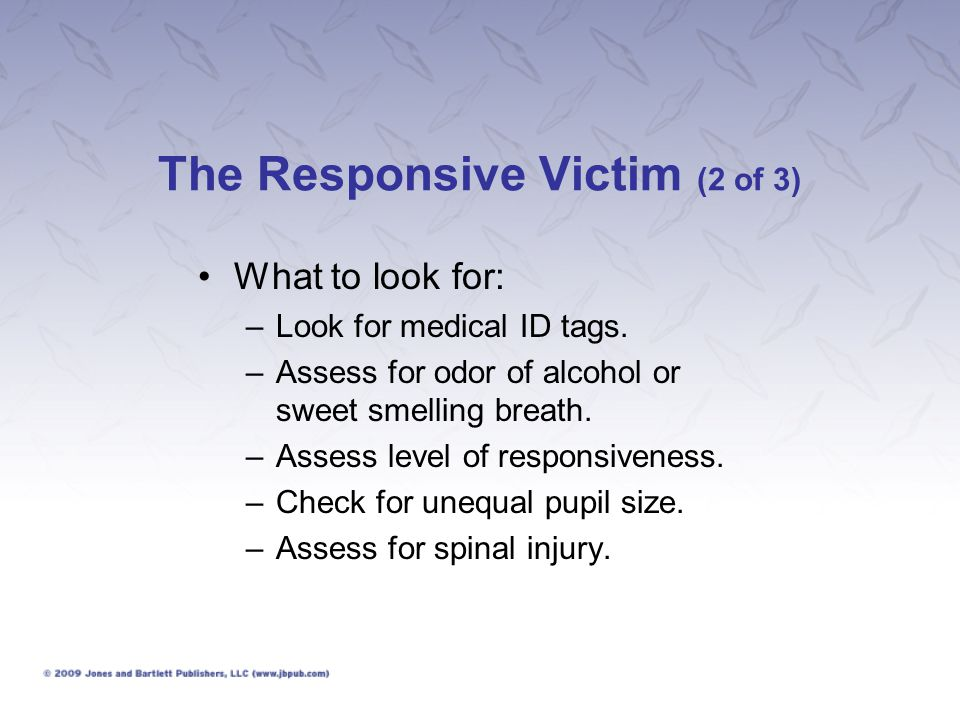 Head Injury (10 of 15) Severe, diffuse brain injury –What to look for: Good signs Responsive victim Normal body movement Normal blink reactions