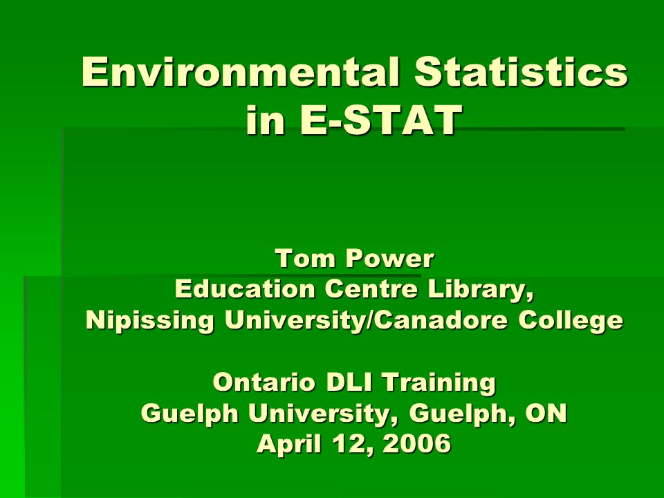Environmental Data at Statistics Canada  Environment Accounts and Statistics Division  Agriculture Division  Manufacturing, Construction & Transportation Division Division And others….