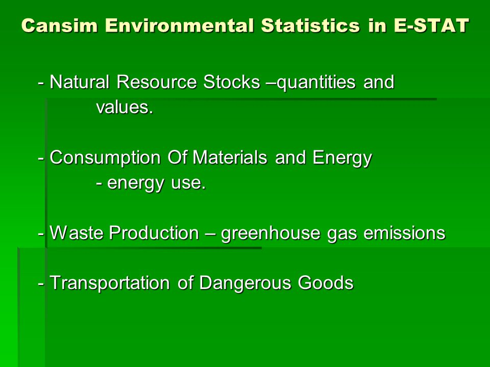 Cansim Environmental Statistics in E-STAT - Natural Resource Stocks –quantities and values.