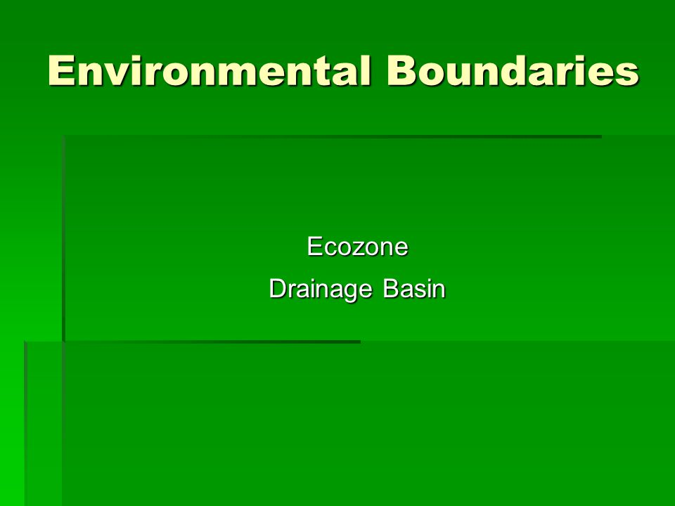 Environmental Boundaries Ecozone Drainage Basin