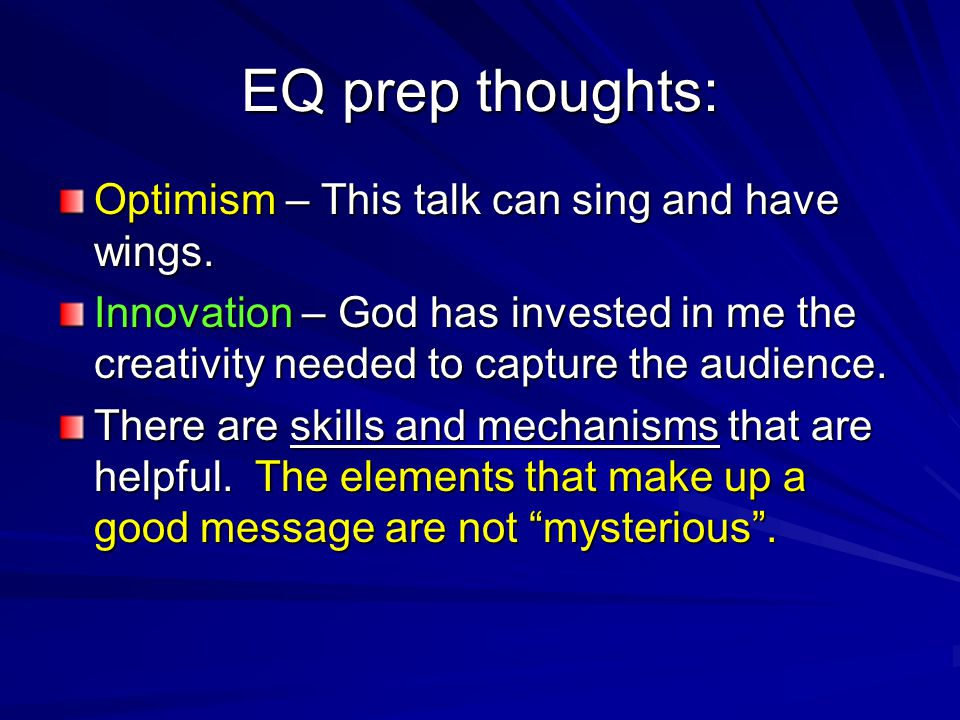 EQ prep thoughts: Optimism – This talk can sing and have wings.