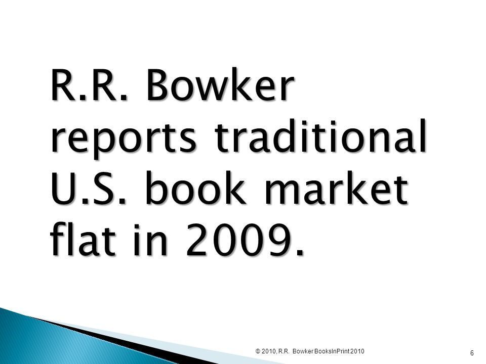 R.R. Bowker reports traditional U.S. book market flat in 2009.