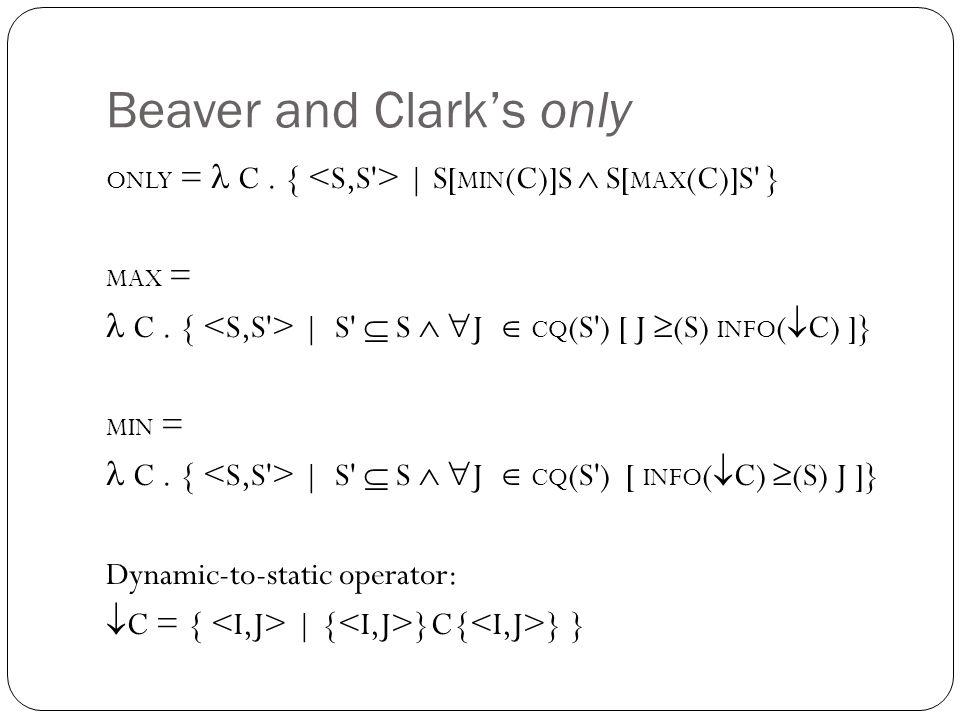 Beaver and Clark's only ONLY = C. { | S[ MIN (C)]S  S[ MAX (C)]S } MAX = C.