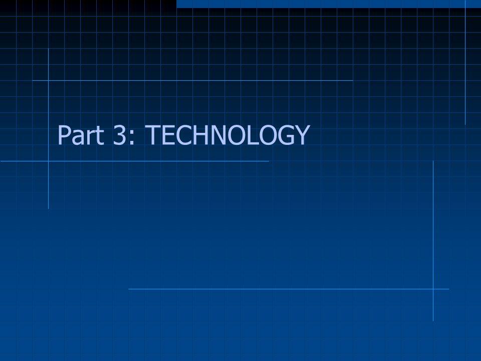 Part 3: TECHNOLOGY
