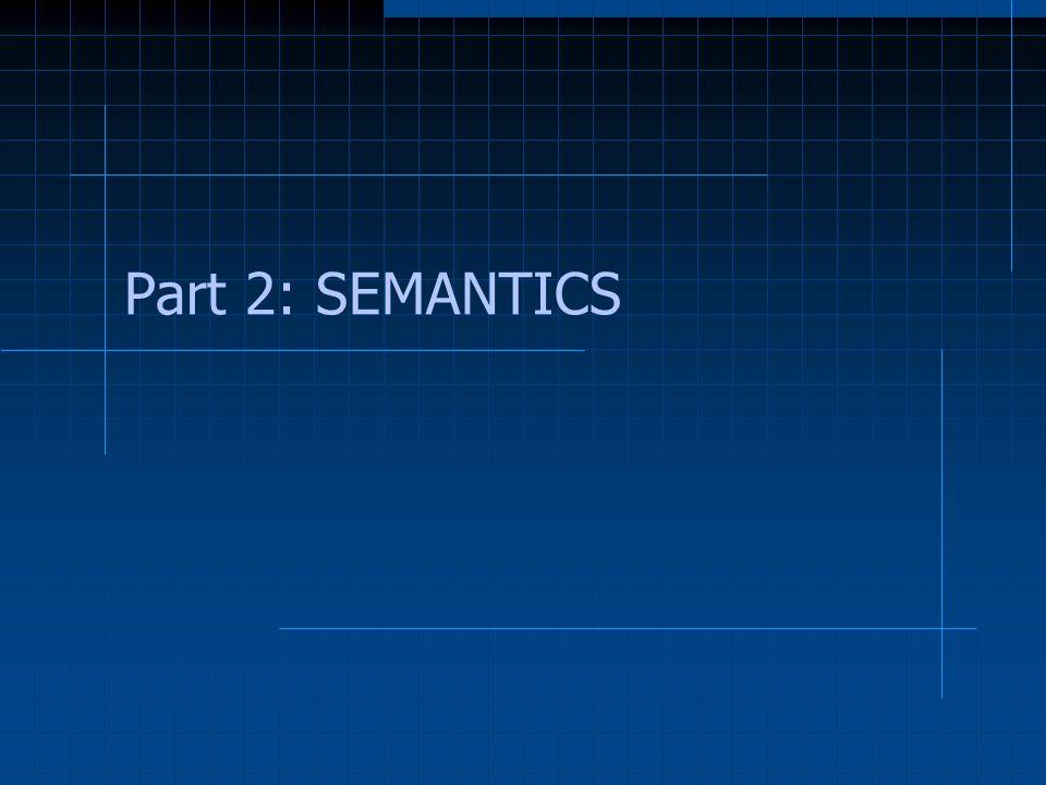 Part 2: SEMANTICS