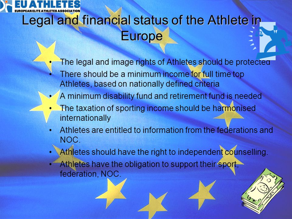 7 Working conditions in relation to Athletes There should be a review and definition of workloads and -conditions for athletes in Europe.