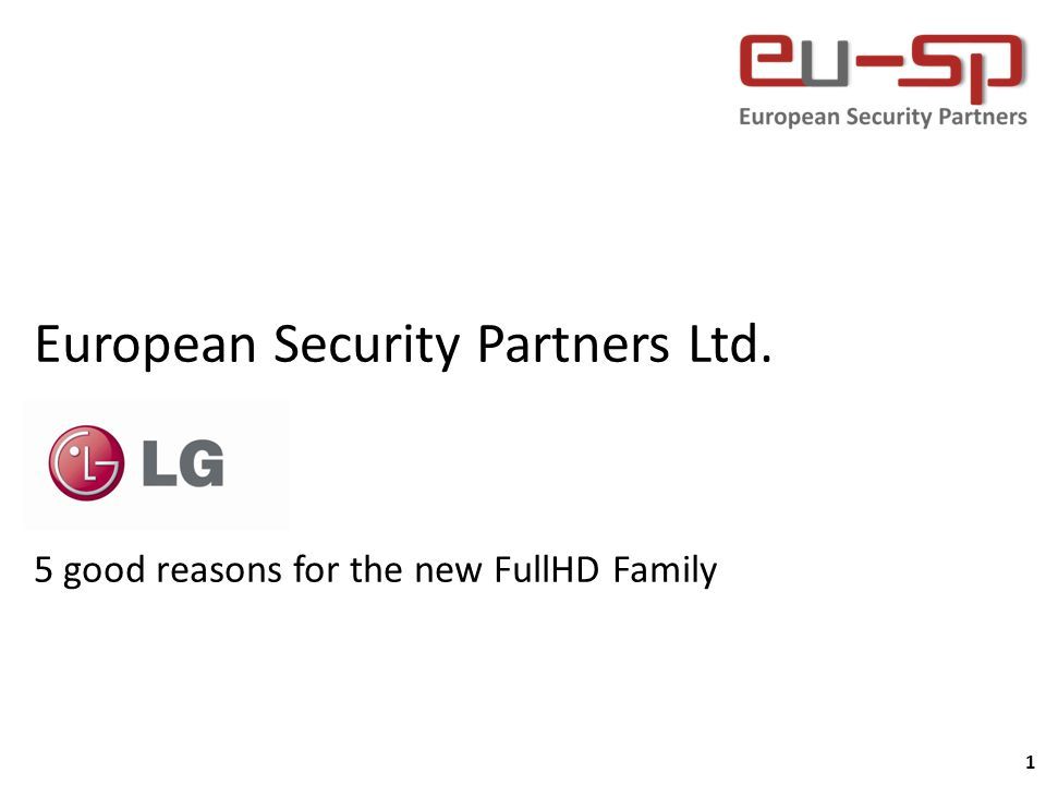 1 European Security Partners Ltd. 5 good reasons for the new FullHD Family
