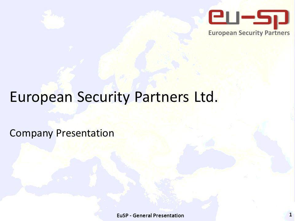 EuSP - General Presentation 1 European Security Partners Ltd. Company Presentation