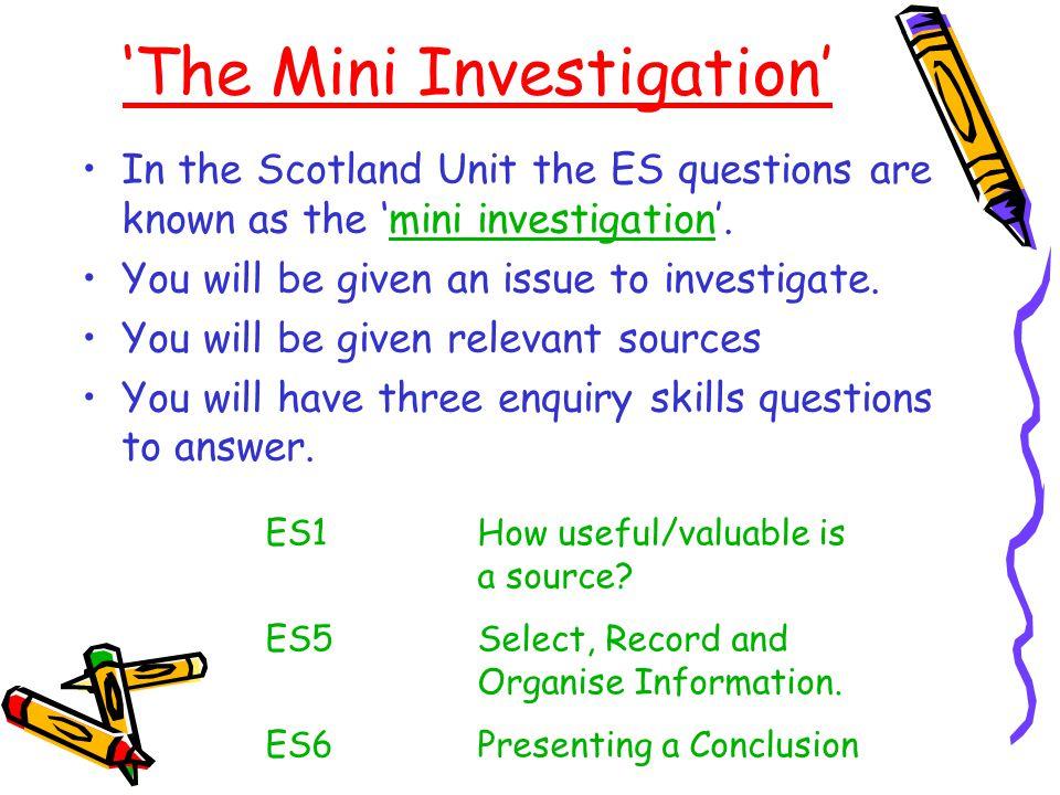 'The Mini Investigation' In the Scotland Unit the ES questions are known as the 'mini investigation'.