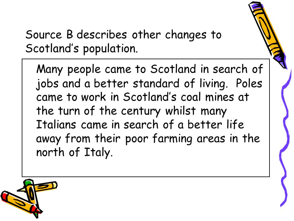 Source B describes other changes to Scotland's population.
