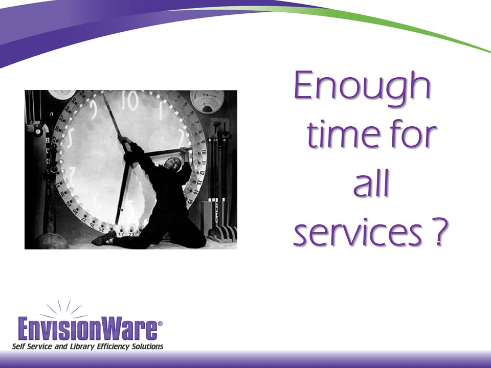 Enough time for all services ?