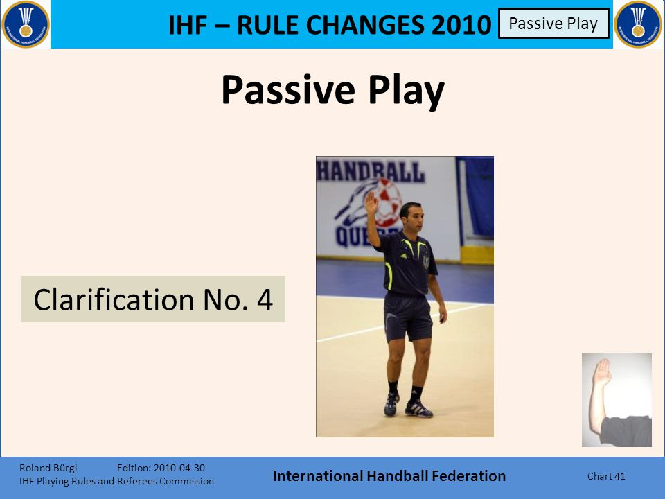 IHF – RULE CHANGES 2010 International Handball Federation Chart 40 Fouls 8:6 R Disqualification with report 8:10 R Disqualification with report 16:8 A