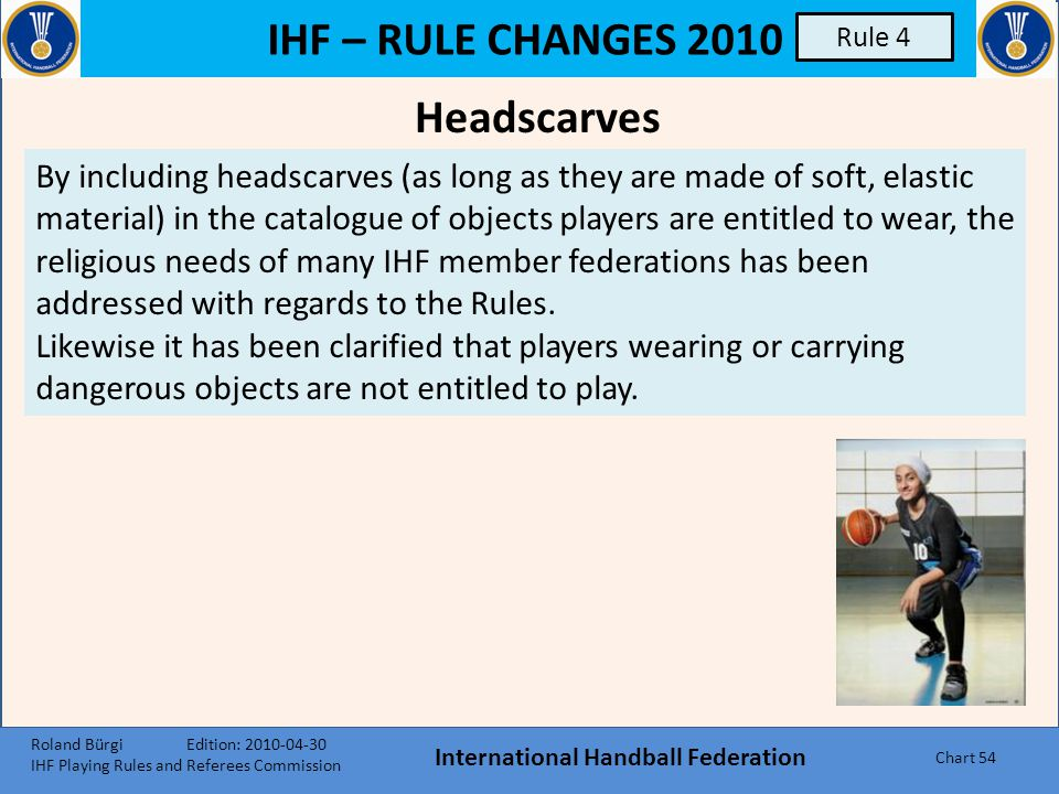 IHF – RULE CHANGES 2010 International Handball Federation Chart 53 Numbers The previous wording according to which the numbers should range from 1 to