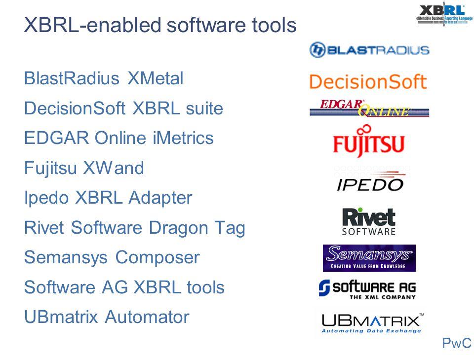 PwC XBRL-enabled software tools BlastRadius XMetal DecisionSoft XBRL suite EDGAR Online iMetrics Fujitsu XWand Ipedo XBRL Adapter Rivet Software Drago