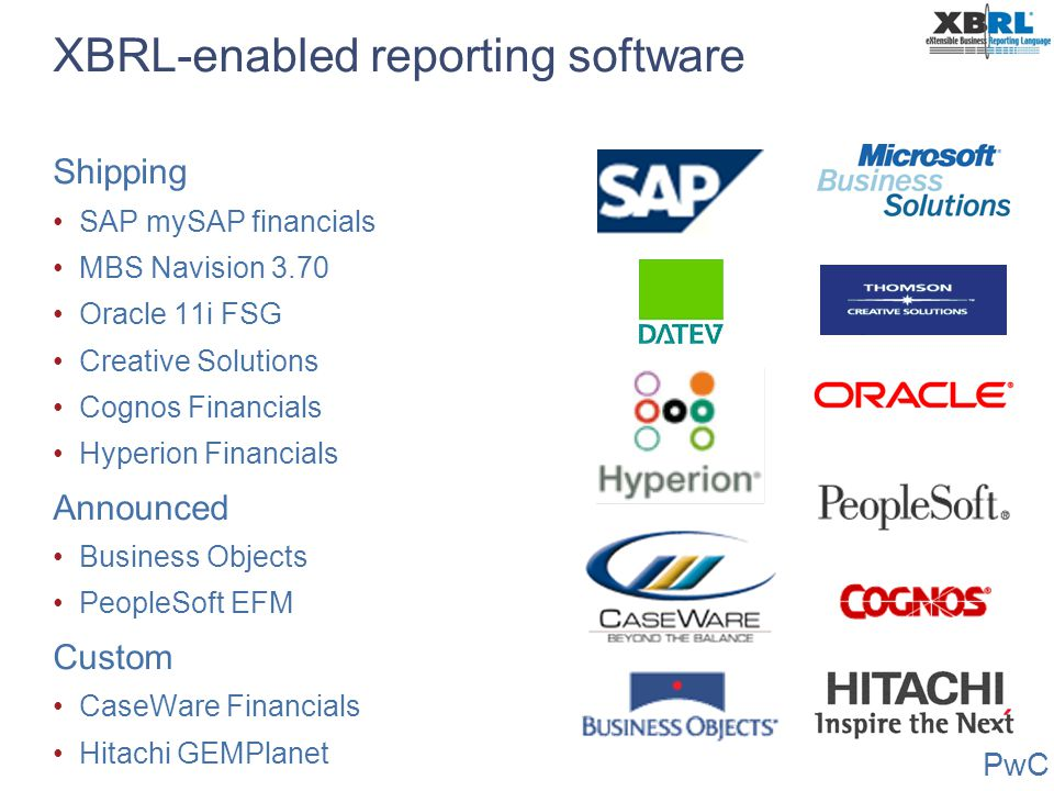 PwC XBRL-enabled reporting software Shipping SAP mySAP financials MBS Navision 3.70 Oracle 11i FSG Creative Solutions Cognos Financials Hyperion Finan
