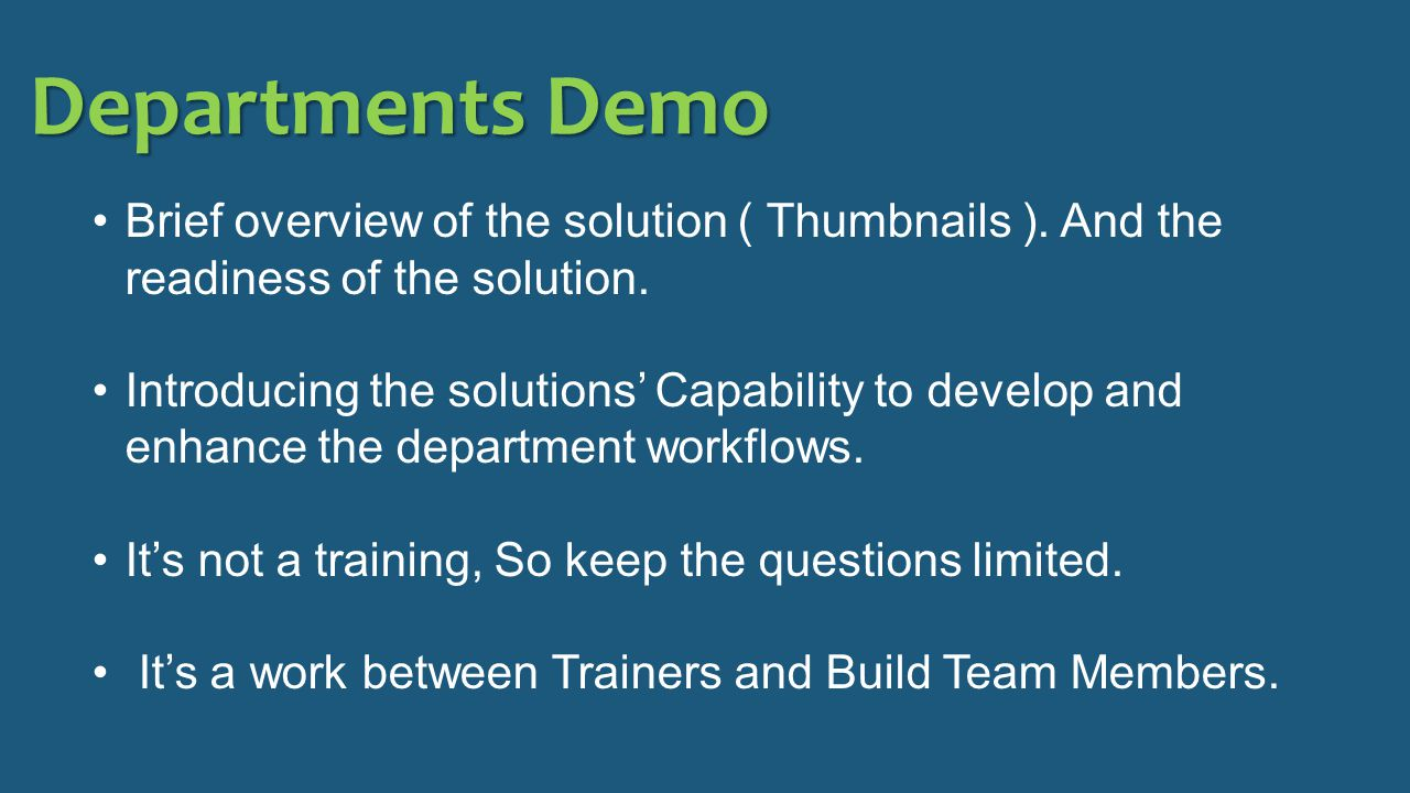 Departments Demo Brief overview of the solution ( Thumbnails ).