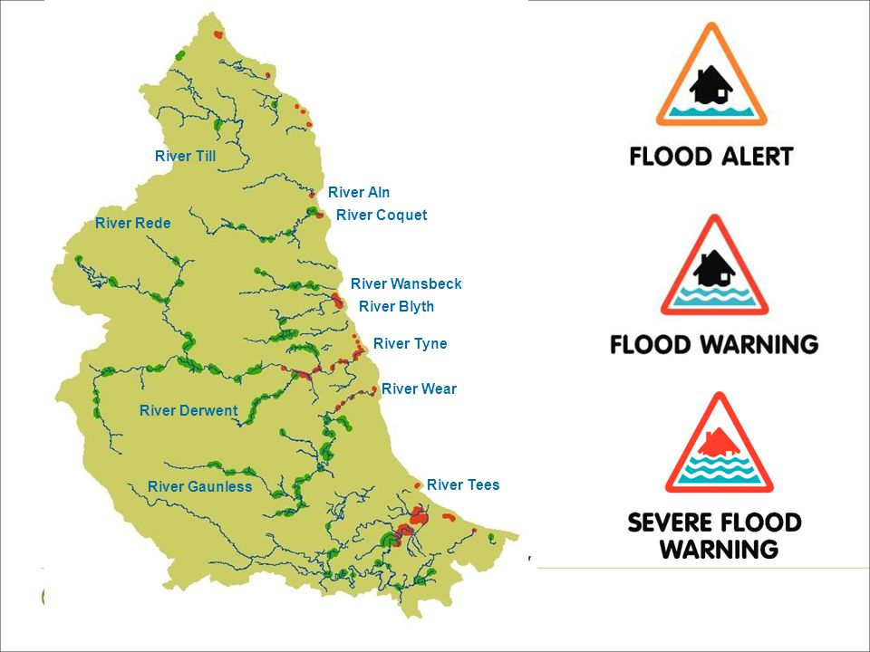  Expected minor impact flooding  Does not apply to property River Tees River Wear River Gaunless River Tyne River Derwent River Blyth River Wansbeck River Coquet River Aln River Till River Rede