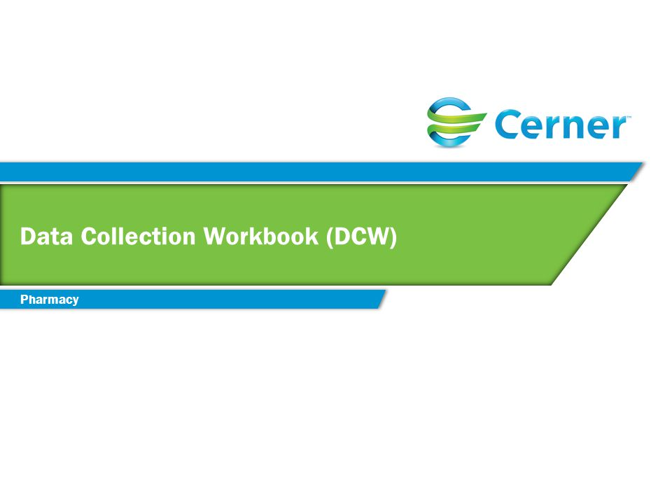 Data Collection Workbook (DCW) Pharmacy