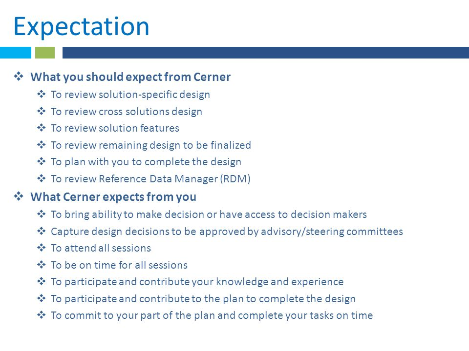 Expectation  What you should expect from Cerner  To review solution-specific design  To review cross solutions design  To review solution features