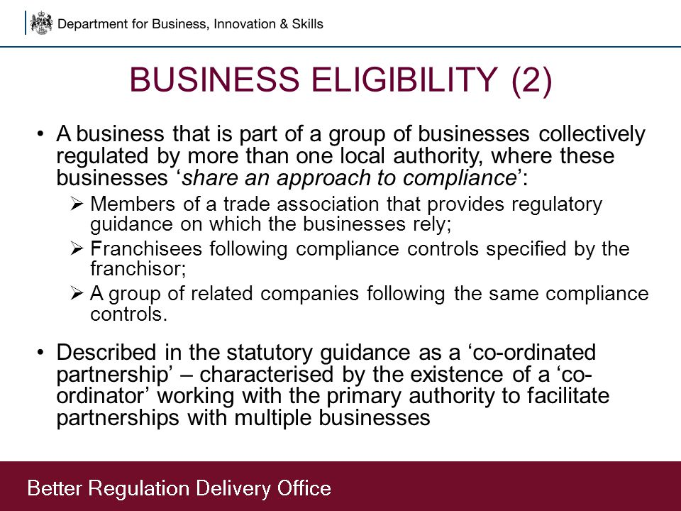 BUSINESS ELIGIBILITY (2) A business that is part of a group of businesses collectively regulated by more than one local authority, where these busines