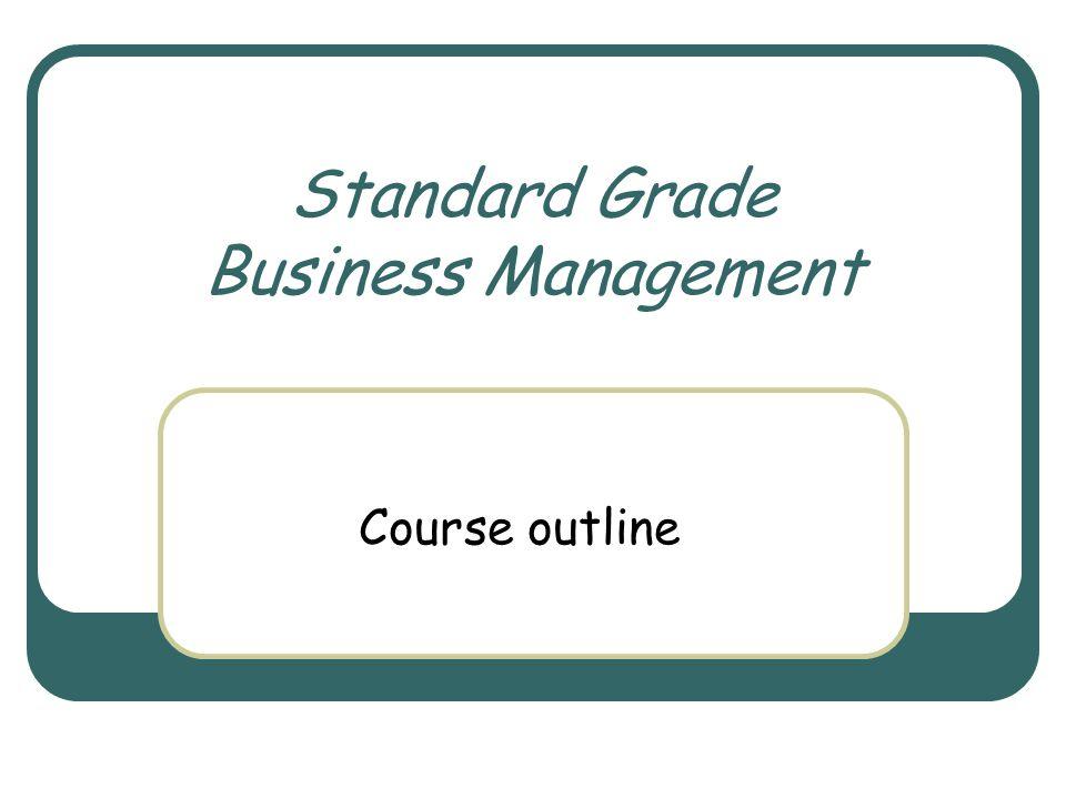 Standard Grade Business Management Course outline
