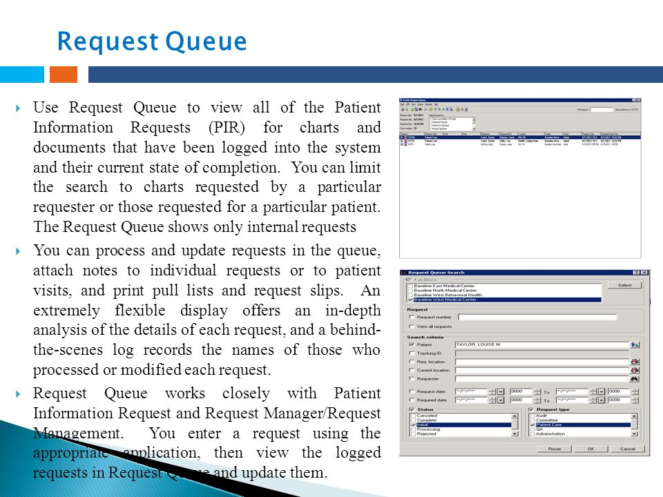  Use Request Queue to view all of the Patient Information Requests (PIR) for charts and documents that have been logged into the system and their cur