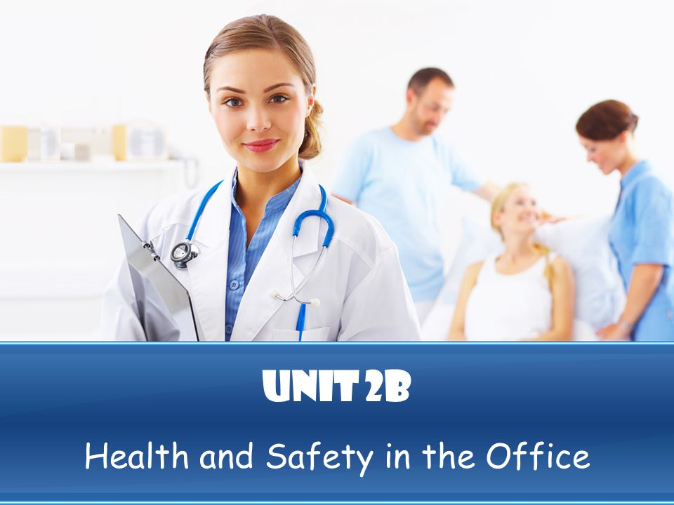 Unit 2b Health and Safety in the Office