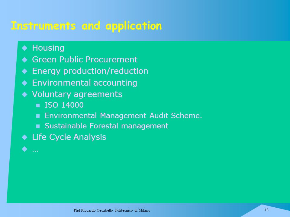 Phd Riccardo Cecatiello -Politecnico di Milano 13 Instruments and application  Housing  Green Public Procurement  Energy production/reduction  Env