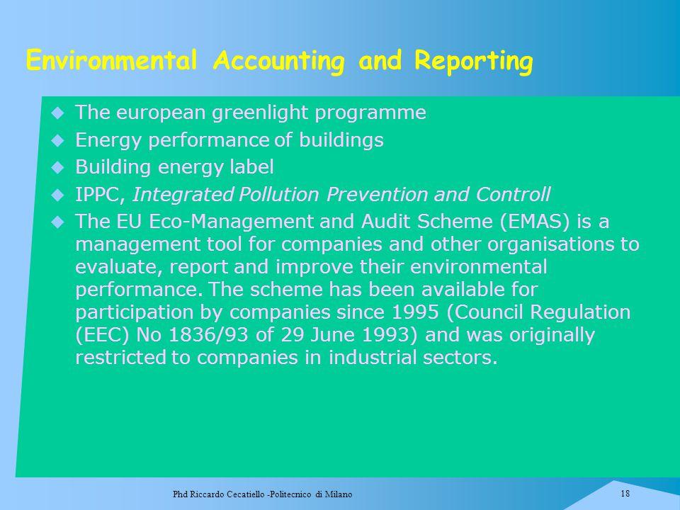 Phd Riccardo Cecatiello -Politecnico di Milano 18 Environmental Accounting and Reporting  The european greenlight programme  Energy performance of b