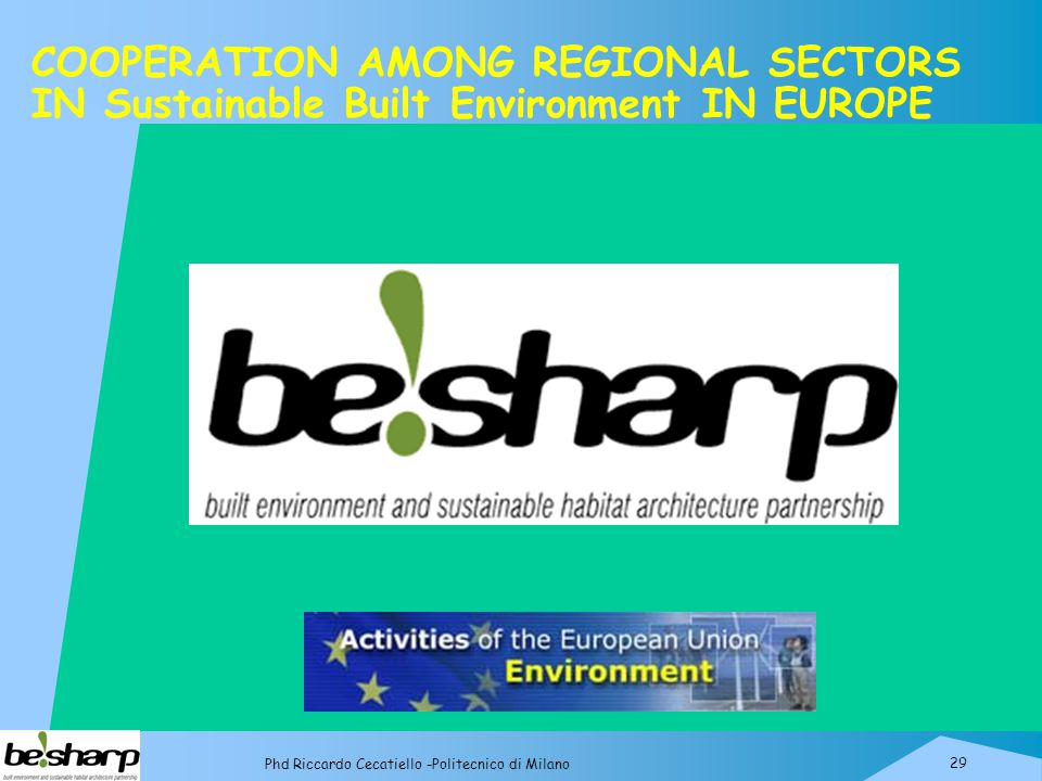 29 Phd Riccardo Cecatiello -Politecnico di Milano COOPERATION AMONG REGIONAL SECTORS IN Sustainable Built Environment IN EUROPE