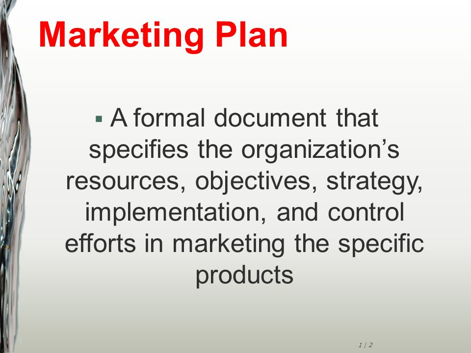 1 | 3 Basic Components of the Marketing Plan  Identifying marketing opportunities and constraints  Developing and implementing marketing strategies  Evaluating the effectiveness of marketing plans