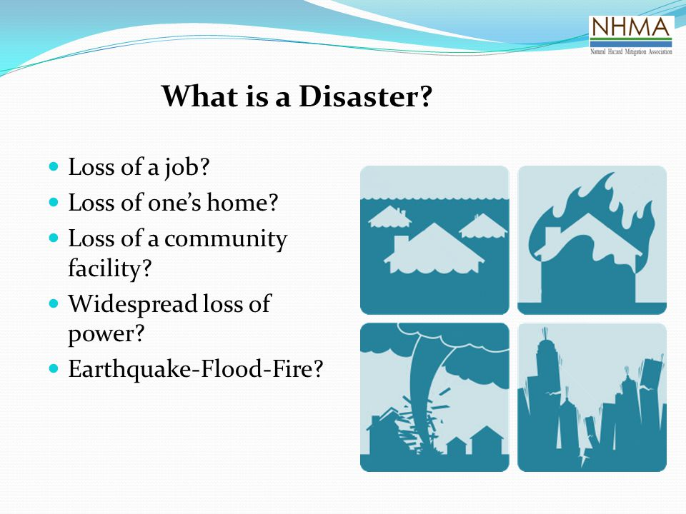 What is a Disaster. Loss of a job. Loss of one's home.